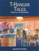 T-Hangar Tales: Story of the Golden Age