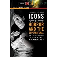 Icons of Horror and the Supernatural [2 volumes]: An Encyclopedia of Our Worst Nightmares (Greenwood Icons)