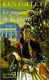 LE PAYS DE LA LIBERTE - ROBERT LAFFONT - 23/05/1996