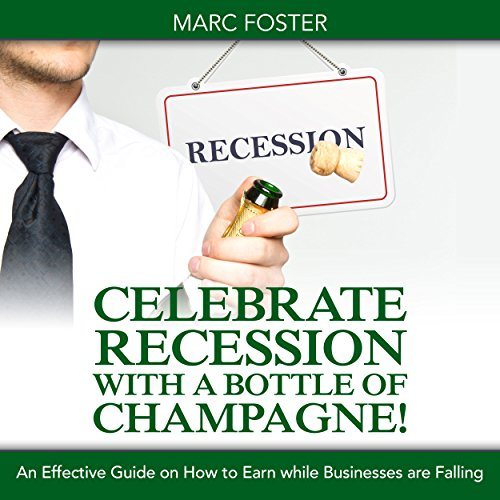 Celebrate Recession with a Bottle of Champagne! Titelbild