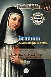 Orazioni di Santa Brigida - da recitarsi per 1 anno (con AudioBook omaggio) e le orazioni da recitarsi per 12 anni (Collana Audio-libri)