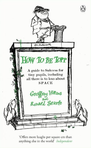 How to be Topp: A guide to Success for tiny pupils, including all there is to kno about SPACE (The Complete Molesworth) (English Edition)