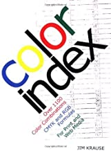 Color Index: Over 1100 Color Combinations, CMYK and RGB Formulas, for Print and Web Media unknown Edition by Krause, Jim (2002)