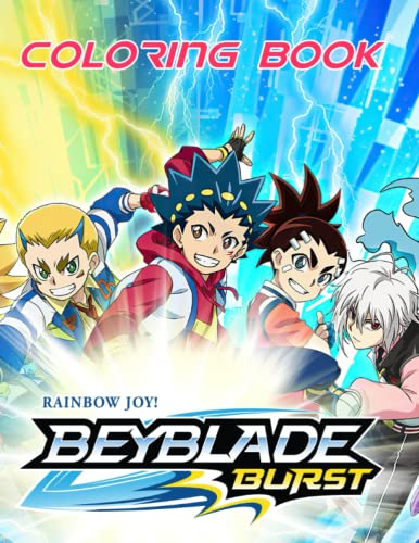Rainbow Joy! - Beyblade Burst Coloring Book: Immerse In Your Own World With Lots Of Vivid Illustrations For Relaxation And Stress Relief