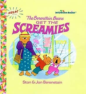 The Berenstain Bears Get the Screamies (Jellybean Books(R))