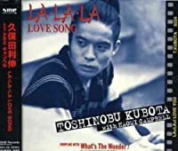 La La La Love Song by Kubota Toshinobu (2005-08-24)