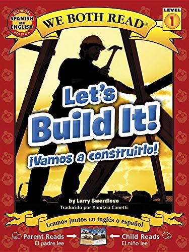 Let's Build It! - Vamos a Construirlo! (Bilingual Spanish/English We Both Read)