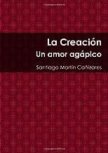 La Creacion. Un Amor Agapico