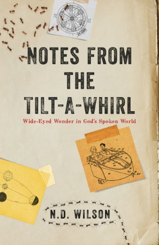 Notes From The Tilt-A-Whirl: Wide-Eyed Wonder in God's Spoken World (English Edition)