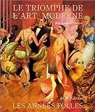 LES ANNEES FOLLES. 1918-1939, Le triomphe de l'art moderne