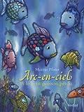 Arc-en-ciel et le petit poisson perdu de Marcus Pfister (4 octobre 2012) Broché