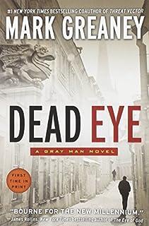 By Greaney, Mark ( Author ) [ { Dead Eye (Gray Man Novels) } ]Dec-2013 Paperback
