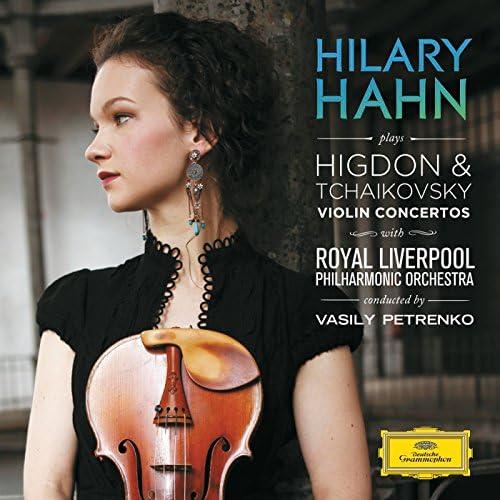 Hilary Hahn, Royal Liverpool Philharmonic Orchestra, Vasily Petrenko, Jennifer Higdon & Pyotr Ilyich Tchaikovsky