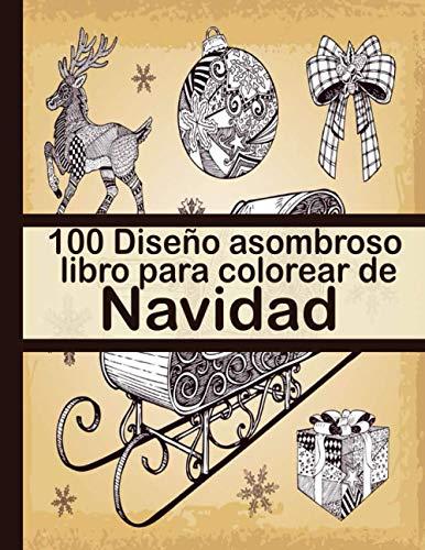 100 Diseño asombroso libro para colorear de Navidad: Libro de colorear antiestrés para adultos, Regalos de Navidad, Dibujos creativos, Misterio, Zen, Mujer, ... Árboles de Navidad