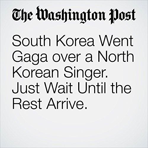 South Korea Went Gaga over a North Korean Singer. Just Wait Until the Rest Arrive. copertina