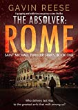 The Absolver - Rome: A gripping and addictive conspiracy crime thriller (Saint Michael Thriller Series Book 1)