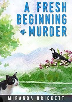 A Fresh Beginning & Murder (The Prairie Crocus Cozy Mystery Series Book 1) by [Miranda Brickett]