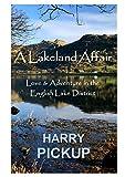 A Lakeland Affair: Love & Adventure in the English Lake District