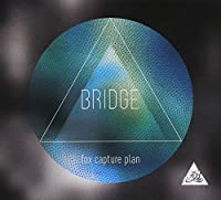 Fox Capture Plan - Bridge [Japan CD] PWT-7 by Fox Capture Plan (2013-12-04)