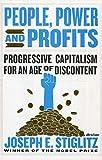 People, Power, and Profits: Progressive Capitalism for an Age of Discontent - Joseph Stiglitz