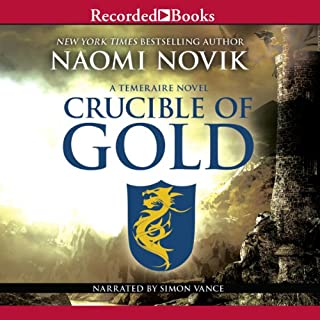 Crucible of Gold     Temeraire, Book 7              Written by:                                                                                                                                 Naomi Novik                               Narrated by:                                                                                                                                 Simon Vance                      Length: 9 hrs and 56 mins     8 ratings     Overall 4.9