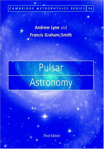 Pulsar Astronomy (Cambridge Astrophysics, Band 38)