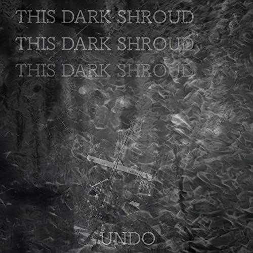This Dark Shroud