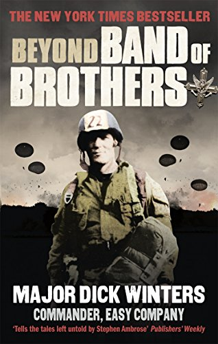 Beyond Band of Brothers: The War Time Memoirs of Major Dick Winters. Dick Kingseed Winters and Cole C. Kingseed