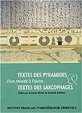 Textes des pyramides & textes des sarcophages - D'un monde à l'autre