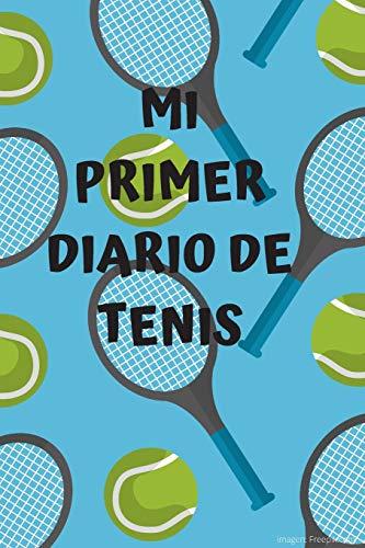 Mi primer diario de tenis: Diario de tenis  Cuaderno de tenis 132 páginas 6x9 pulgadas   Regalo para los chicos y chicas que practican el deporte del tenis  diario de deportes.