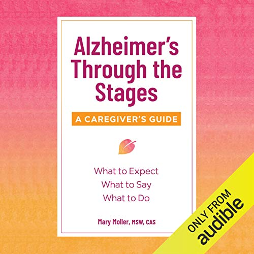 Alzheimer's Through the Stages: A Caregiver's Guide audiobook cover art