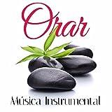 Orar: Musica Instrumental Cristiana de Adoración para Orar