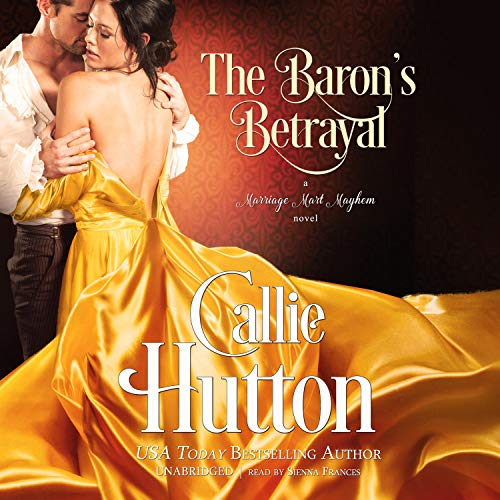The Baron's Betrayal Audiobook By Callie Hutton cover art