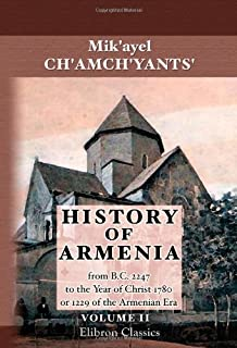 History of Armenia by Father Michael Chamich; from B.C. 2247 to the Year of Christ 1780, or 1229 of the Armenian Era: To which is appended a ... the year 1780 to the present date. Volume 2