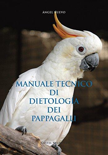 Manuale tecnico di dietologia dei pappagalli
