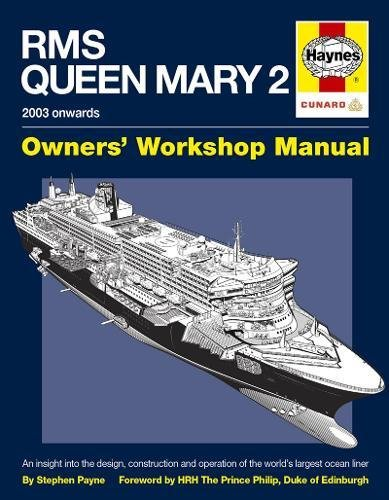 RMS Queen Mary 2 Owners' Workshop Manual: 2003 Onwards: An Insight into the Design, Construction and Operation of the World's Largest Ocean Liner