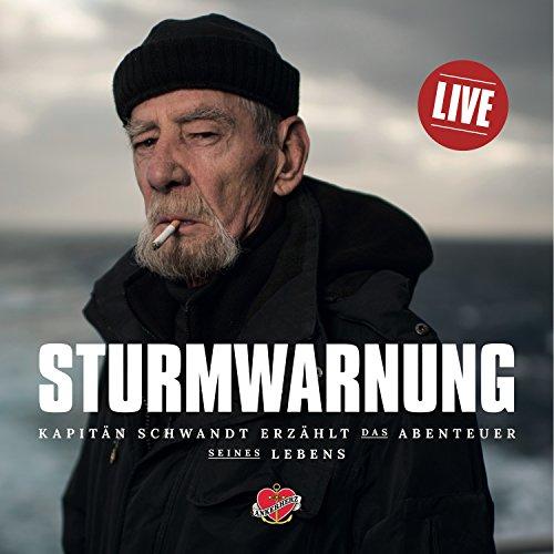 Sturmwarnung: Kapitän Schwandt erzählt das Abenteuer seines Lebens cover art