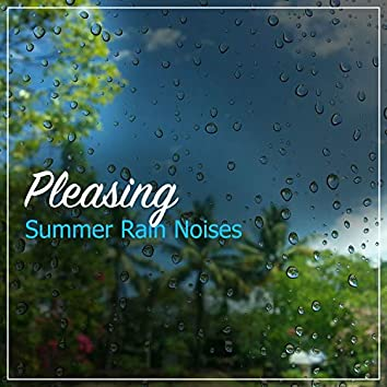 #10 Pleasing Summer Rain Noises