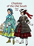 Charlotte of the Old South Paper Doll (Paper Doll Series)