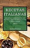 RECETAS ITALIANAS 2021 (ITALIAN COOKBOOK 2021 SPANISH EDITION): RECETAS REGIONALES DE PASTA Y ARROZ ESENCIALES Y DELICIOSAS