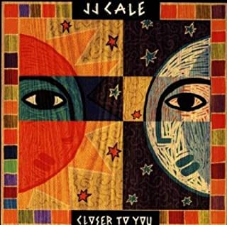 Closer to You by J.J. Cale (2004-05-21)