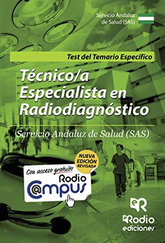 Técnico/a Especialista en Radiodiagnóstico. Servicio Andaluz de Salud (SAS). Test del Temario Específico: Test del Temario específico (OPOSICIONES)