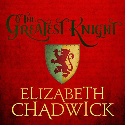 The Greatest Knight     The Story of William Marshal              By:                                                                                                                                 Elizabeth Chadwick                               Narrated by:                                                                                                                                 Robert Powell                      Length: 5 hrs and 56 mins     23 ratings     Overall 4.4