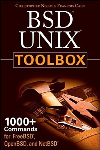 BSD UNIX Toolbox: 1000+ Commands for FreeBSD, OpenBSD, and NetBSD