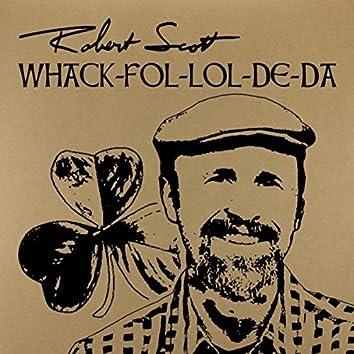 Whack-Fol-Lol-De-Da