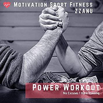 Power Workout (No Excuses ! Hard Training)