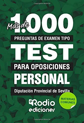 Personal Diputación Provincial de Sevilla. Materias Comunes: Más de 1.000 preguntas de examen tipo test para oposiciones
