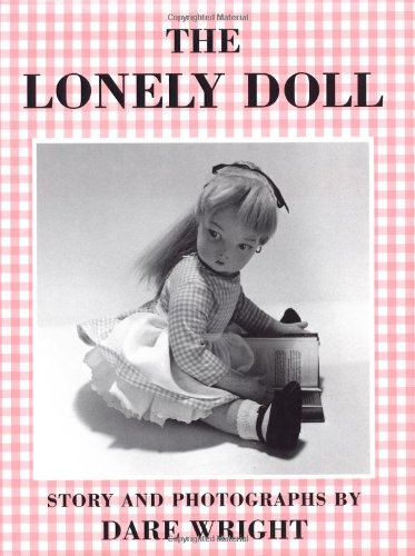 Compare Textbook Prices for The Lonely Doll 1st Edition Edition ISBN 0046442899260 by Wright, Dare