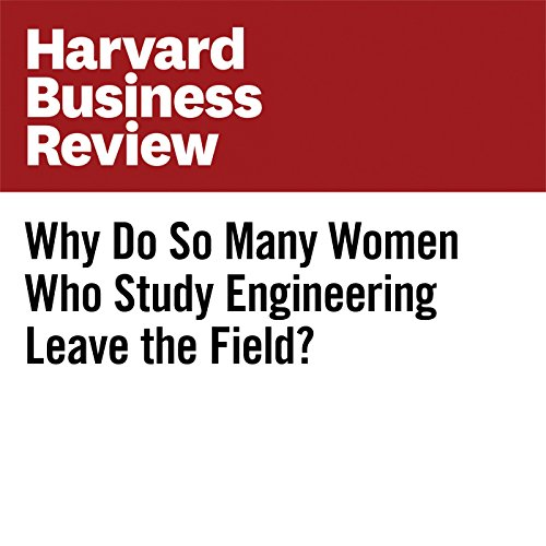 Why Do So Many Women Who Study Engineering Leave the Field? copertina
