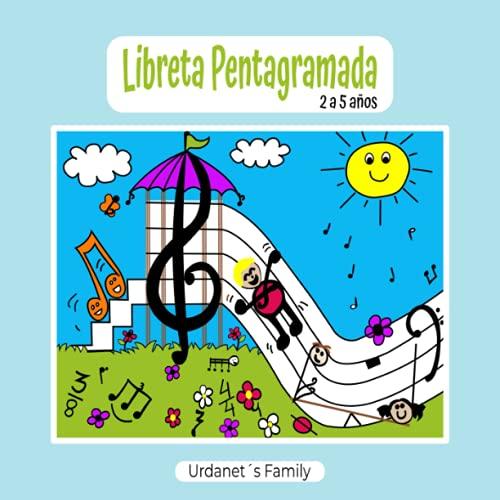 LIBRETA PENTAGRAMADA DE 2 A 5 AÑOS. CUADERNO DE PÁGINAS INFANTILES CON GRANDES LÍNEAS PARA QUE LOS NIÑOS PEQUEÑOS COMIENCEN A DIBUJAR LEER Y ESCRIBIR DE FORMA DIVERTIDA SUS PRIMERAS NOTAS MUSICALES